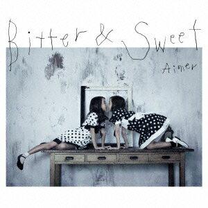 Aimer/Bitter&Sweet