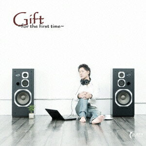 JUSTY/Gift~for the first time~