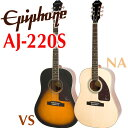 エピフォン Epiphone AJ-220S アコギ アコースティックギター 【クロスプレゼント!】【送料無料】