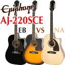 エピフォン Epiphone AJ-220SCE アコギ エレアコ アコースティックギター 【送料無料】