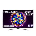LG電子 55V型4Kチューナー内蔵4K対応液晶テレビ NanoCell 55NANO91JNA [55NANO91JNA]【RNH】【BFPT】