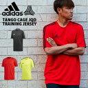 半袖 Tシャツ アディダス adidas メンズ TANGO CAGE JQD トレーニングジャージー スポーツウェア サッカー フットボール トレーニング ウェア プラクティスシャツ プラシャツ 3本ライン 2019春新作 得割26 FRW07