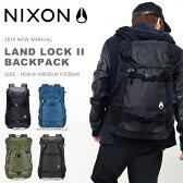 送料無料 バックパック NIXON ニクソン LANDLOCK II BACKPACK メンズ レディース ランドロック リュックサック デイパック リュック カジュアル ストリート アメカジ スケートボード バッグ かばん カバン 鞄 2016新色
