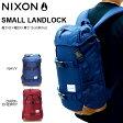 日本限定 バックパック NIXON ニクソン メンズ レディース SMALL LANDLOCK スモール ランドロック リュックサック デイパック カジュアル スケートボード ストリート バッグ BAG かばん 鞄 カバン 送料無料