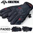 送料無料 CELTEK セルテック グローブ FADED GLOVE BLACK ブラック メンズ スノーボード スノボ スノー スキー 国内正規品 手袋 【得割40】