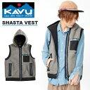 送料無料 フリース ベスト KAVU カブー Shasta Vest シャスタベスト フード メンズ アウトドア キャンプ 2018冬冬新作 【あす楽対応】 得割25