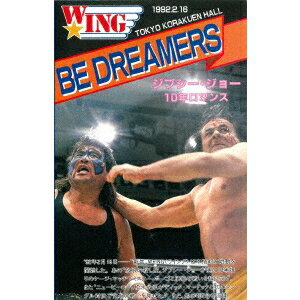 The LEGEND of DEATH MATCH/W★ING最凶伝説vol.1 BE DREAMERS ジプシー・ジョー10年ロマンス 1992.2.16 東京・後楽園ホール 【DVD】