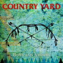 COUNTRY YARD/BOWS AND ARROWS 【CD】
