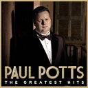 ポール・ポッツ/誰も寝てはならぬ〜グレイテスト・ヒッツ 【CD】