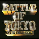 GENERATIONS,THE RAMPAGE,FANTASTICS,BALLISTIK BOYZ from EXILE TRIBEBATTLE OF TOKYO 〜ENTER THE Jr.EXILE〜《通常盤》 CDDVD