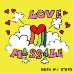 GERU ALL STARS/LOVE MISSILE 【CD】
