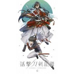 活撃 刀剣乱舞 6《完全生産限定版》 (初回限定)