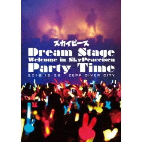 スカイピース/Dream Stage Welcome in SkyPeaceisen Party Time 【Blu-ray】