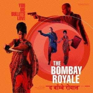 The Bombay Royale/You Me Bullets Love 【CD】