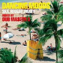 DUB MASTER X/DANCING MOODS SKA,REGGAE,PARTY MIXED BY DUB MASTER X 【CD】