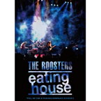 THE ROOSTERS/eating house 【DVD】
