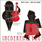 インコエレンテ・デュオ/SO FAR,SO CLOSE 『とても遠く、とても近く』〜バロック・ヴァイオリンとアコーディオンによるバロック名ヴァイオリン楽曲集〜 【CD】