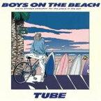 TUBE/BOYS ON THE BEACH 【CD】