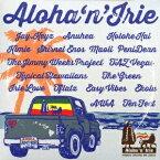 (ワールド・ミュージック)/Aloha'n'Irie 〜Hawaii Driving Me Crazy〜 【CD】