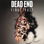 DEAD END/Final Feast (初回限定) 【CD+DVD】