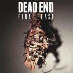 DEAD END/Final Feast 【CD】