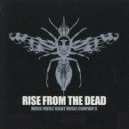 RISE FROM THE DEAD/ミュージック・ミュージック・グレート・ミュージック・カンパニーX 【CD】