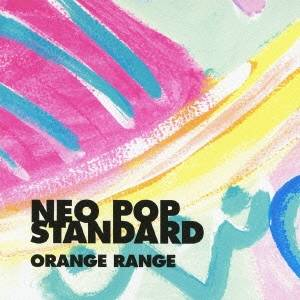 ORANGE RANGE/NEO POP STANDARD(初回限定) 【CD+DVD】