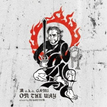 漢 aka GAMI/ON THE WAY -Mixed by DJ GATTEM 【CD】