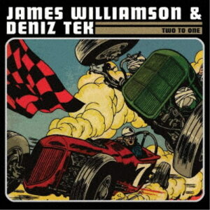 JAMES WILLIAMSON & DENIZ TEK/TWO TO ONE 【CD】
