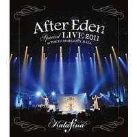 Kalafina After Eden Special LIVE 2011 at TOKYO DOME CITY HALL 【Blu-ray】