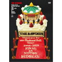 THE BAWDIES/Thank you for our Rock and Roll Tour 2004-2019 FINAL at 日本武道館《通常版》 【DVD】