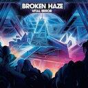 BROKEN HAZE/Vital Error 【CD+DVD】