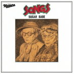 SUGAR BABE/SONGS -40th Anniversary Ultimate Edition- 【CD】