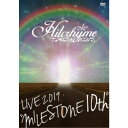 ヒルクライム/Hilcrhyme LIVE 2019 MILESTONE 10th 【DVD】