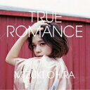 大比良瑞希/TRUE ROMANCE 【CD】