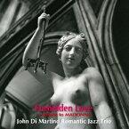 ジョン・ディ・マルティーノ・ロマンティック・ジャズ・トリオ/フォービドゥン・ラブ 【CD】