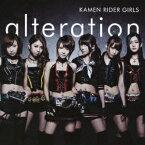 KAMEN RIDER GIRLS/alteration 【CD+DVD】