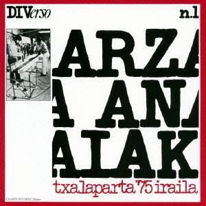 アルツェ・アナイアク/チャラパルラ 1975年9月〜バスクの響き 【CD】