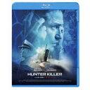 ハンターキラー 潜航せよ 【Blu-ray】