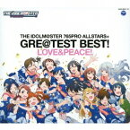 (アニメーション)/THE IDOLM@STER 765PRO ALLSTARS+ GRE@TEST BEST! -LOVE&PEACE!- 【CD】