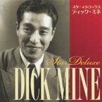 ディック・ミネ/スター★デラックス ディック・ミネ ダイナ〜夜霧のブルース 【CD】