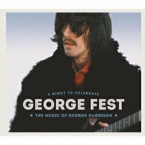 (V.A.)/GEORGE FEST:ジョージ・ハリスン・トリビュート・コンサート (初回限定) 【CD+DVD】