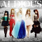 Aldious/die for you/Dearly/Believe Myself《限定盤B》(初回限定) 【CD+DVD】