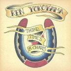 Ken Yokoyama/THIRD TIME'S A CHARM 【CD】
