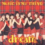 dream/MUSiC iS MY THiNG 【CD】