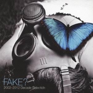 ロック・ポップス, その他 FAKE2002-2012 Decade Selection CD
