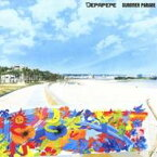 DEPAPEPE/SUMMER PARADE 【CD】