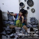 marble≠marble/The Shape of Techno to Come 【CD】