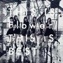 【送料無料】Flower/THIS IS Flower THIS IS BEST 【CD+DVD】