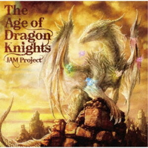 JAM Project/The Age of Dragon Knights 【CD】